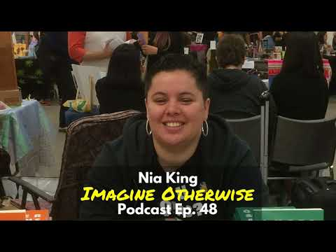 Imagine Otherwise Podcast: Ep 47, Nia King