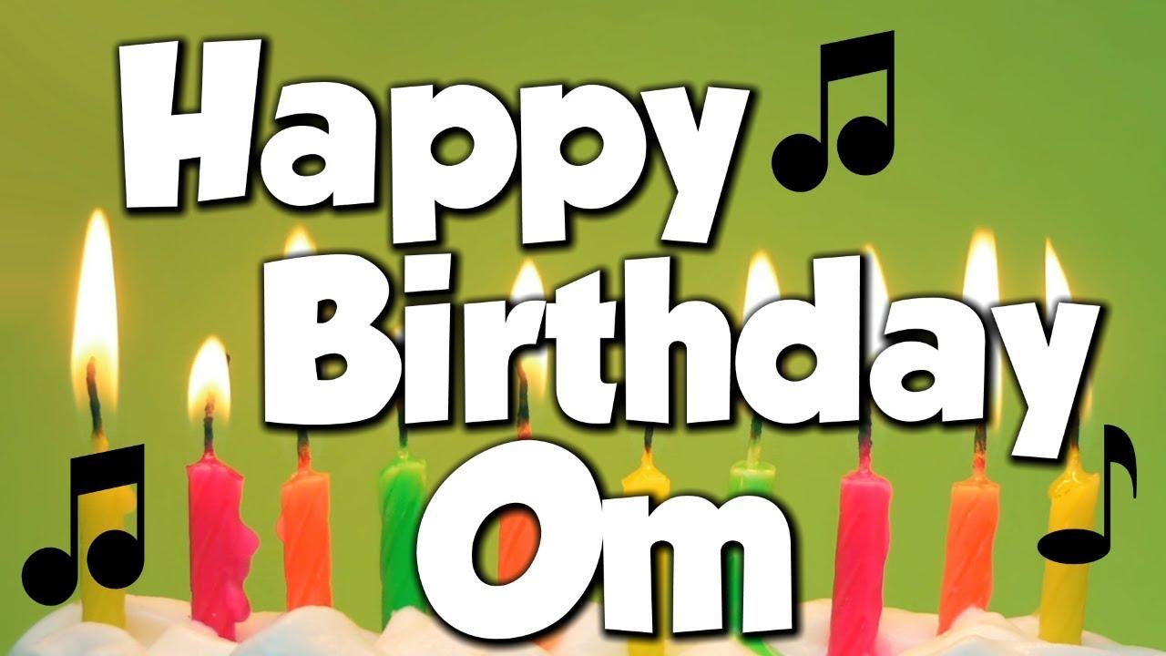 जन्मदिन मुबारक हो Om (Happy Birthday
