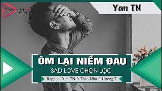 Ôm Lại Niềm Đau - Yan TN ft Thảo Như ft Uoong T 「Video Lyrics」