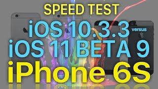 iPhone 6S Speed Test iOS 10.3.3 vs iOS 11 Beta 9 / Public Beta 8 Build 15A5370a