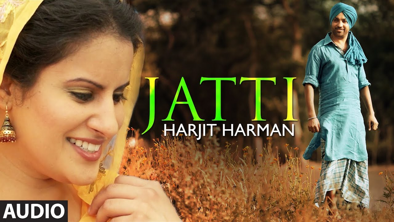harjit harman jatti full song audio folk collaboration latest punjabi song youtube