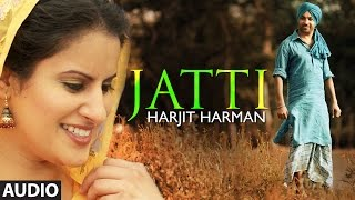 Harjit Harman : Jatti Full Song (Audio) | Folk - Collaboration | Latest Punjabi Song 2014