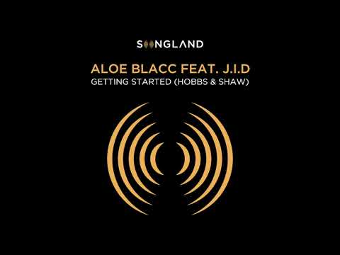 "Getting Started (Hobbs & Shaw)[From ""Songland""] by Aloe Blacc feat. J.I.D Mp3"