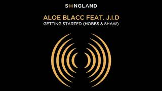 Getting Started by Aloe Blacc feat J I D