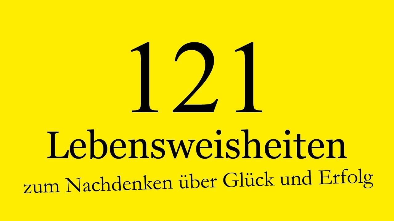 121 lebensweisheiten zum nachdenken ber gl ck und erfolg alle 121 youtube. Black Bedroom Furniture Sets. Home Design Ideas