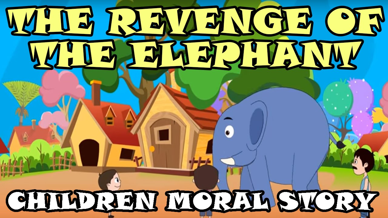THE REVENGE OF THE ELEPHANT - Children Moral Story - Animal & Bird Stories  - Bedtime Story for Kids