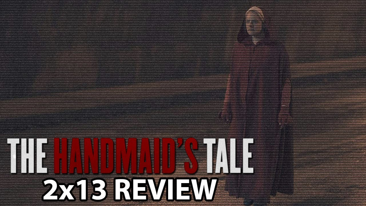 Download The Handmaid's Tale Season 2 Episode 13 'The Word' Finale Review/Discussion