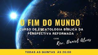 01/10 - O FIM DO MUNDO:  Parábolas de Cristo sobre o tempo do fim - parte II