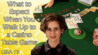 What to Expect When You Walk Up to a Casino Table Game