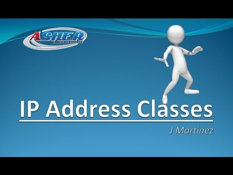 Asher Dallas Lecture - Subnetting Series Part 2 of 6 - IP Address Classes