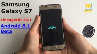 Samsung Galaxy S7 Android 8.1 - LineageOS 15.1 Beta - Full Review + Installation Guide