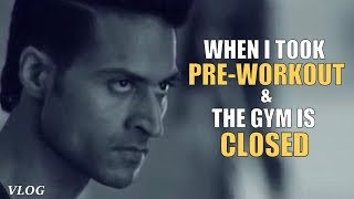 [VLOG] - When I took Pre-Workout & the Gym is closed.