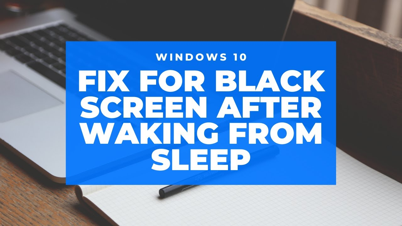 Black Screen After Waking From Sleep Fix Youtube