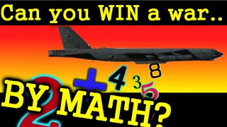 Can you win a war through MATH!?