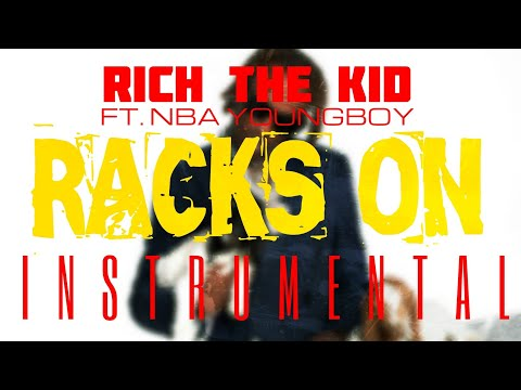 Rich The Kid FT. NBA YoungBoy – Racks On [INSTRUMENTAL] | ReProd. by IZM