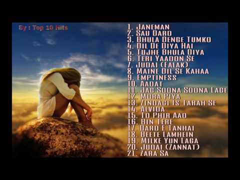 Top 20 Bollywood Sad Songs  Best Ever Sad Songs Of Bollywood  UPDATED 2017
