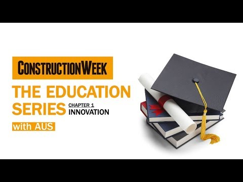 The Education Series: Construction innovation in the UAE