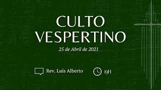 [Culto Vespertino] A Parábola dos Lavradores Maus, Rev. Luís Alberto | IPBNL | 25.04.2021