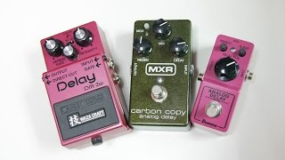 ALL TIME FAMOUS COMPACT ANALOG DELAYS: BOSS DM-2W vs MXR Carbon Copy vs Ibanez Analog Delay Mini
