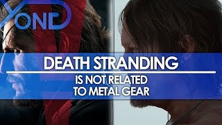 Death Stranding is Not Related to Metal Gear