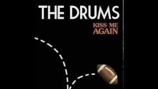 The Drums - Kiss Me Again [Radio Edit]