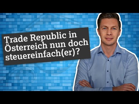 Trade Republic in Österreich nun doch steuereinfach(er)? 🤔