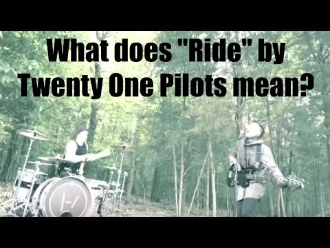 What does  quot Ride quot  by Twenty One Pilots mean    Two Minute Song Meaning Explanation Poster