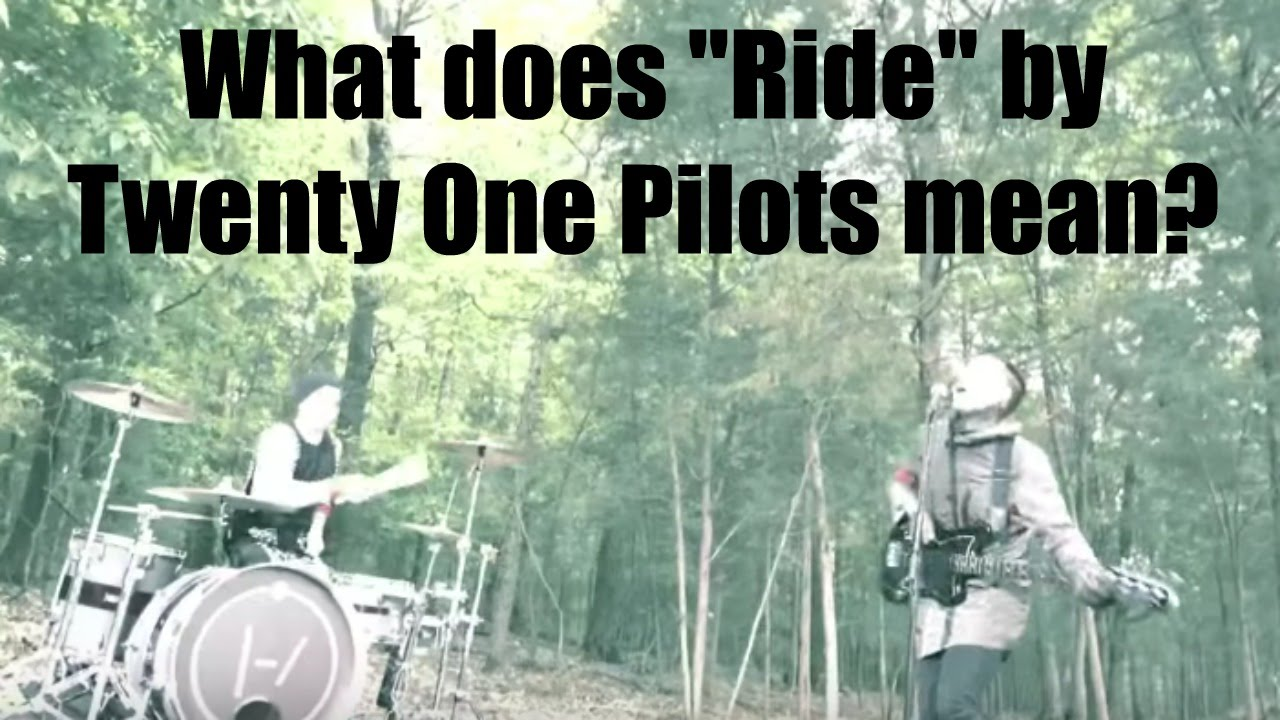 what does ride by twenty one pilots mean two minute song meaning explanation youtube. Black Bedroom Furniture Sets. Home Design Ideas