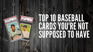 Top 10 Baseball Cards You're Not Suppose To Have