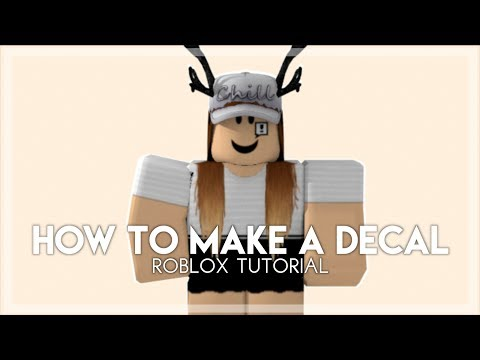 How To Make A Decal Roblox Tutorial Youtube