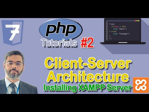 php-lecture-2:-client-server-architecture-|-2-tier-network-|-downloading-&-installing-xampp-server
