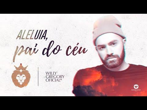 Willy Gregory - Aleluia Pai do Céu