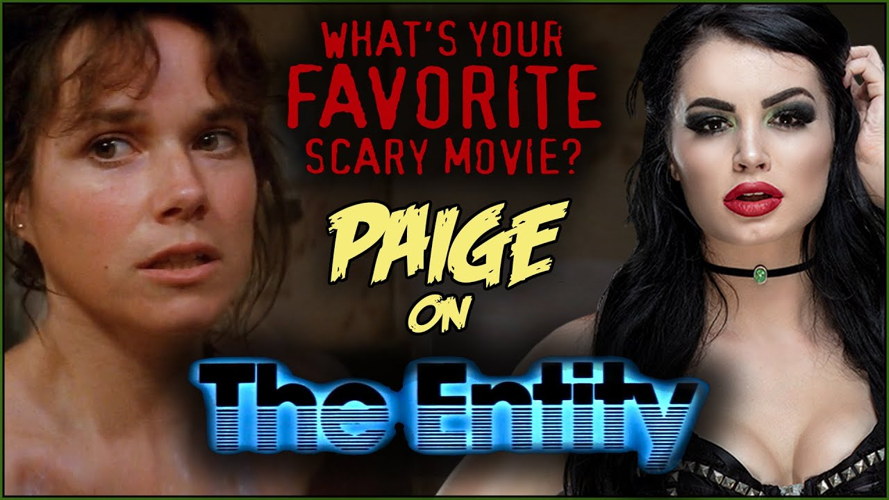 Paige on THE ENTITY! | What's Your Favorite Scary Movie?