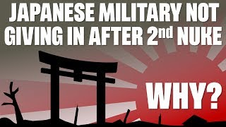 Why the Japanese Military wanted to fight on after(!) the 2nd Nuke (feat. D.M. Giangreco)