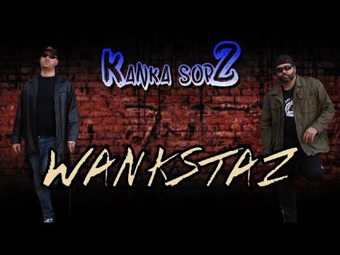 KANKA SORZ: Episode 10- Wankstaz
