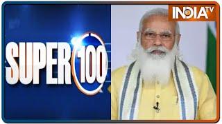 Super 100: Non-Stop Superfast   June 8, 2021   IndiaTV News