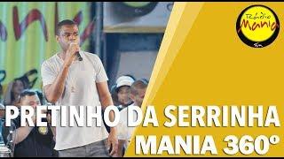 🔴 Radio Mania - Mania 360º | Pretinho da Serrinha - Tô Carente