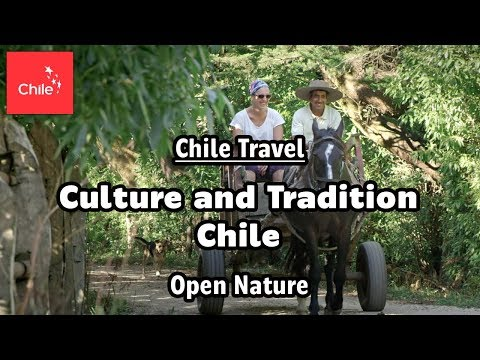 Chile Travel: Culture and Tradition Chile - Open Nature