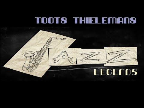 Toots Thielemans - Top 40 Jazz Music Legends