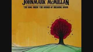 John Mark Mcmillan how he loves