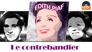 Watch Edith Piaf Le Contrebandier video