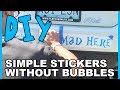 How to Install a Sticker without Bubbles