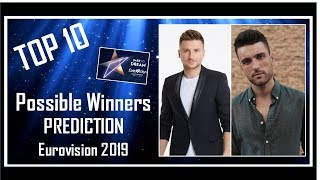 TOP 10   Possible Winners   Who wins Eurovision 2019?   Prediction Before Rehearsals