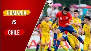 Rumania 3 - 2 Chile | Amistoso 2018