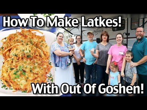 Latke Recipe - How To Make Latkes With Our Friends From Out Of Goshen!