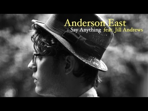 Anderson East - Say Anything (feat. Jill Andrews) [audio only] w/ LYRICS