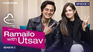 Paul Shah & Malika Mahat बिच सॉच्चिकै प्रेम ! Ramailo With Utsav | SEASON 2 | Epi_03
