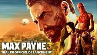 Max Payne 3 - Trailer Officiel de Lancement