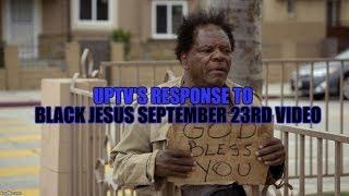 Baixar UPTV'S RESPONSE TO BLACK JESUS SEPTEMBER 23RD VIDEO