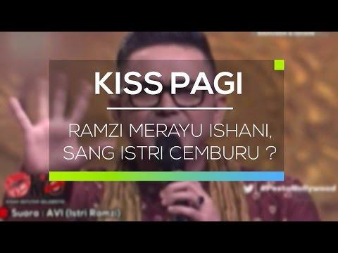 Ramzi Merayu Ishani, Sang Istri Cemburu ? - Kiss Pagi